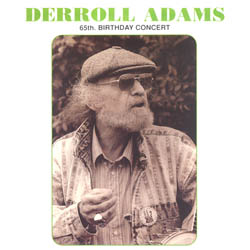 Derroll Adams: 65th. birthday concert